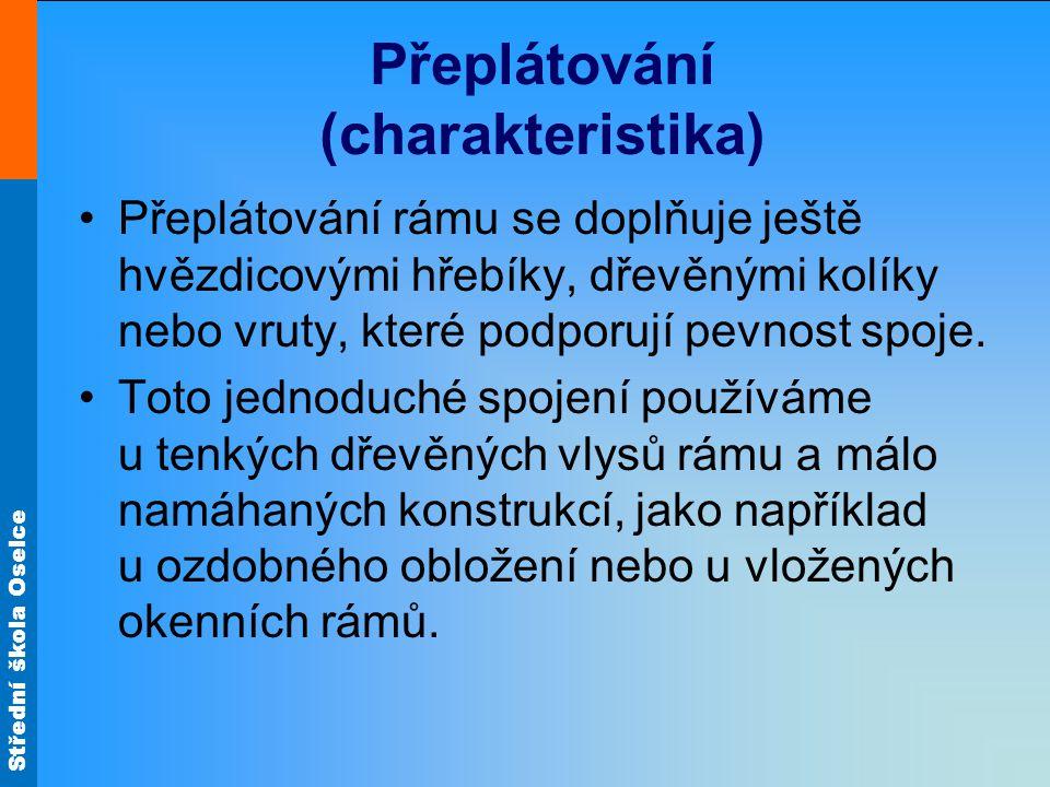 Střední škola Oselce Přeplátování (charakteristika)