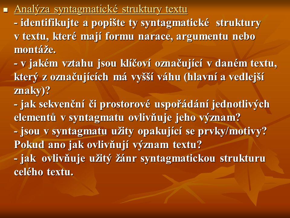 Analýza syntagmatické struktury textu - identifikujte a popište ty syntagmatické struktury v textu, které mají formu narace, argumentu nebo montáže. -