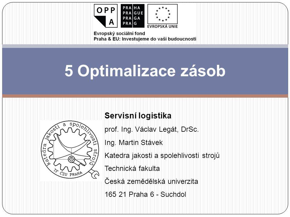 5 Optimalizace zásob Servisní logistika prof.Ing.