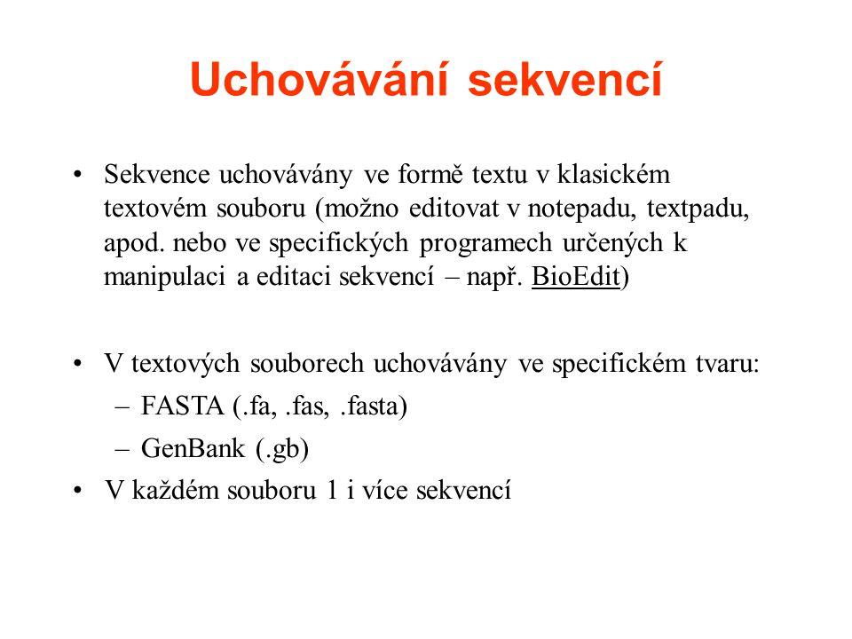 Uchovávání sekvencí Sekvence uchovávány ve formě textu v klasickém textovém souboru (možno editovat v notepadu, textpadu, apod.