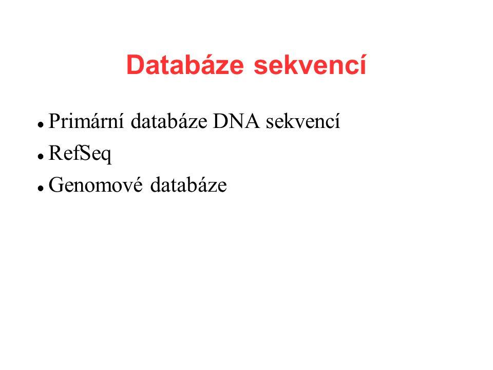Primární databáze DNA sekvencí International Nucleotide Sequence Databases (INSD) GenBank (National Center for Biotechnology Information) USA DNA Data Bank of Japan (DDBJ) (National Institute of Genetics) Japan European Nucleotide Archive (European Bioinformatics Institute) Europe Your submission