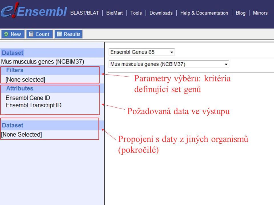 Parametry výběru: kritéria definující set genů Požadovaná data ve výstupu Propojení s daty z jiných organismů (pokročilé)