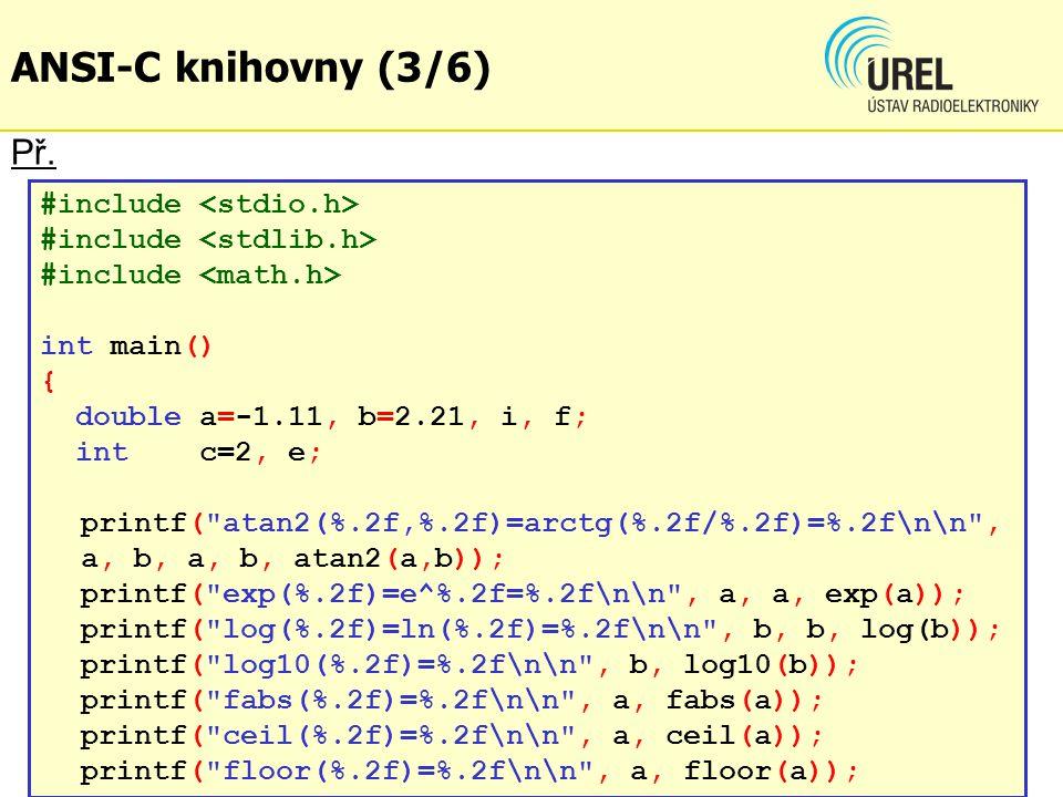 Př. #include int main() { double a=-1.11, b=2.21, i, f; int c=2, e; printf(