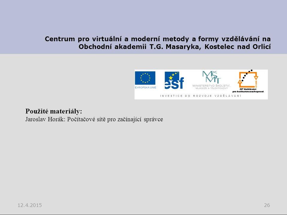 12.4.201526 Centrum pro virtuální a moderní metody a formy vzdělávání na Obchodní akademii T.G.
