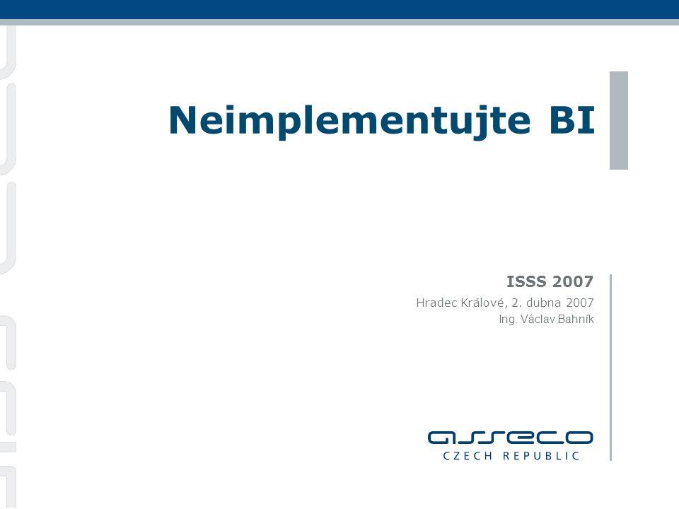 Neimplementujte BI 2 Business Intelligence Podpora rozhodovacích procesů pro všechny typy organizací Města a obce Kraje Centrální orgány Podpora rozhodovacích procesů na všech úrovních organizace Operativa – řízená distribuce parametrických sestav Střední management, analytici – integrace dat, pokročilá analýza Vedení – proaktivní monitoring s možností analýzy, sestavy Data  Informace  Znalosti