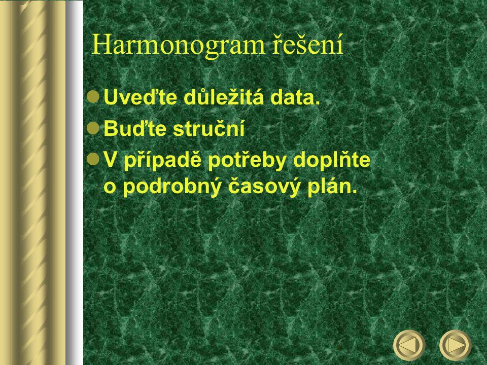 4 Harmonogram řešení Uveďte důležitá data.