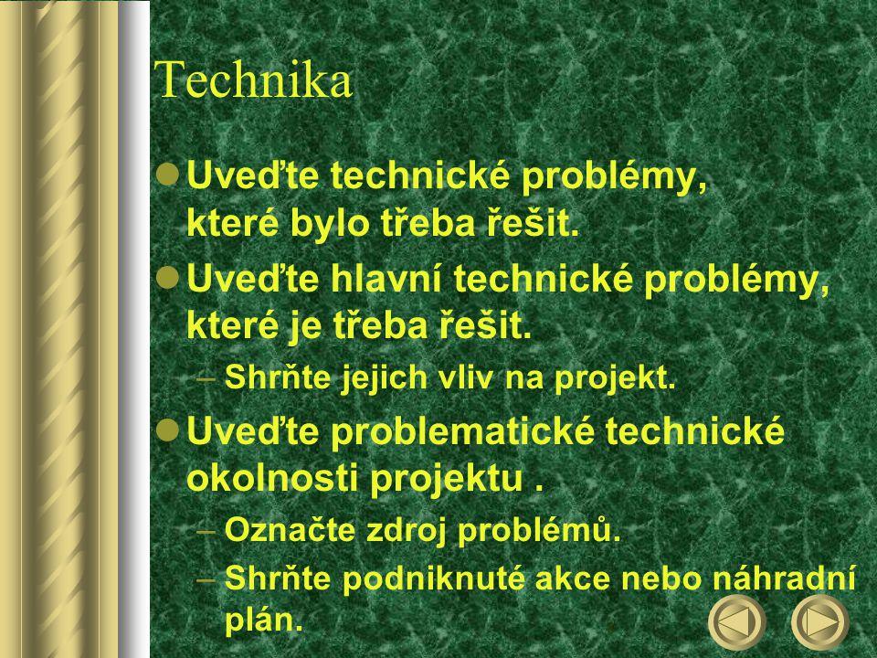 8 Technika Uveďte technické problémy, které bylo třeba řešit.