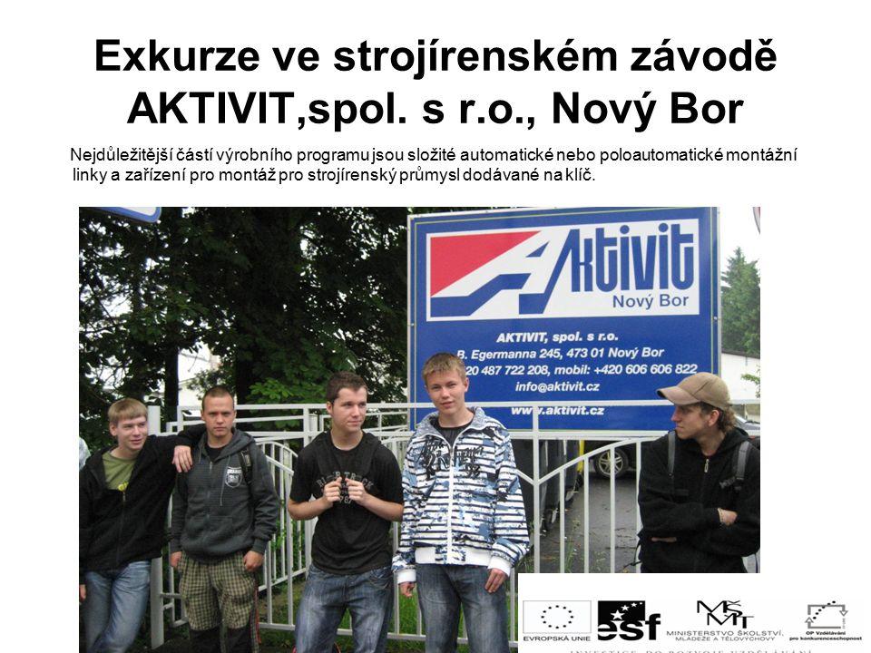 Exkurze ve strojírenském závodě AKTIVIT,spol.