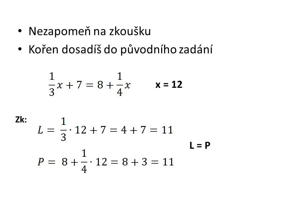 Vyřeš rovnici a proveď zkoušku /. 3 11y = 0 / : 11 y = 0 Zk:
