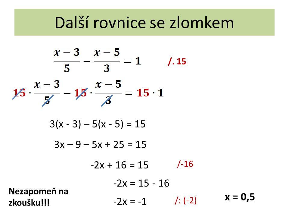 Další rovnice se zlomkem /.