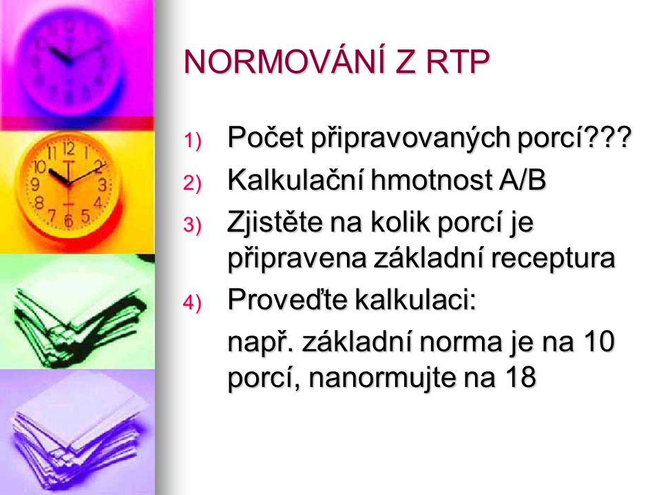 NORMOVÁNÍ Z RTP 1) Počet připravovaných porcí??.