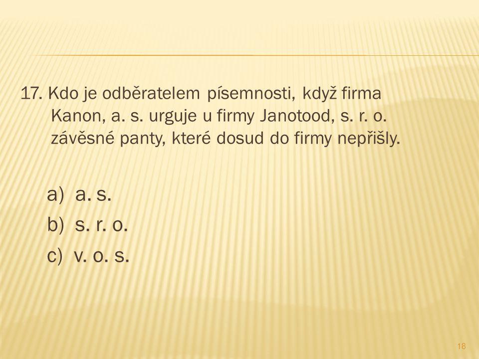 17. Kdo je odběratelem písemnosti, když firma Kanon, a.
