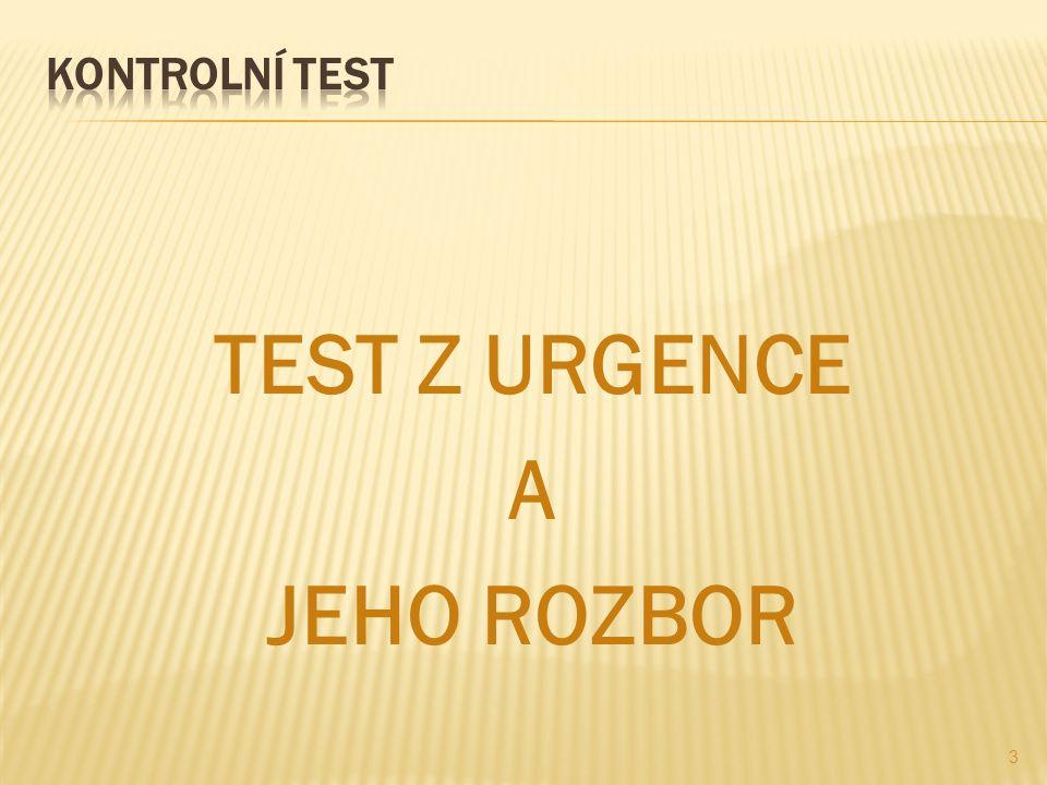 TEST Z URGENCE A JEHO ROZBOR 3