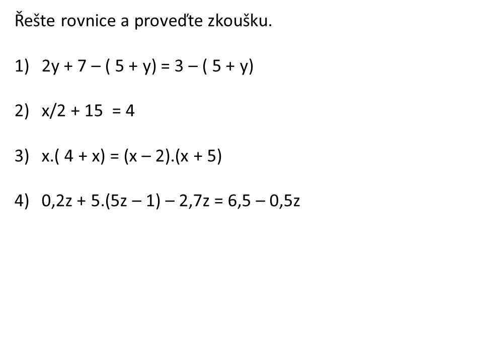 Řešte rovnice a proveďte zkoušku.