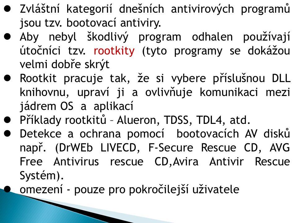 Zvláštní kategorií dnešních antivirových programů jsou tzv. bootovací antiviry. Aby nebyl škodlivý program odhalen používají útočníci tzv. rootkity (t