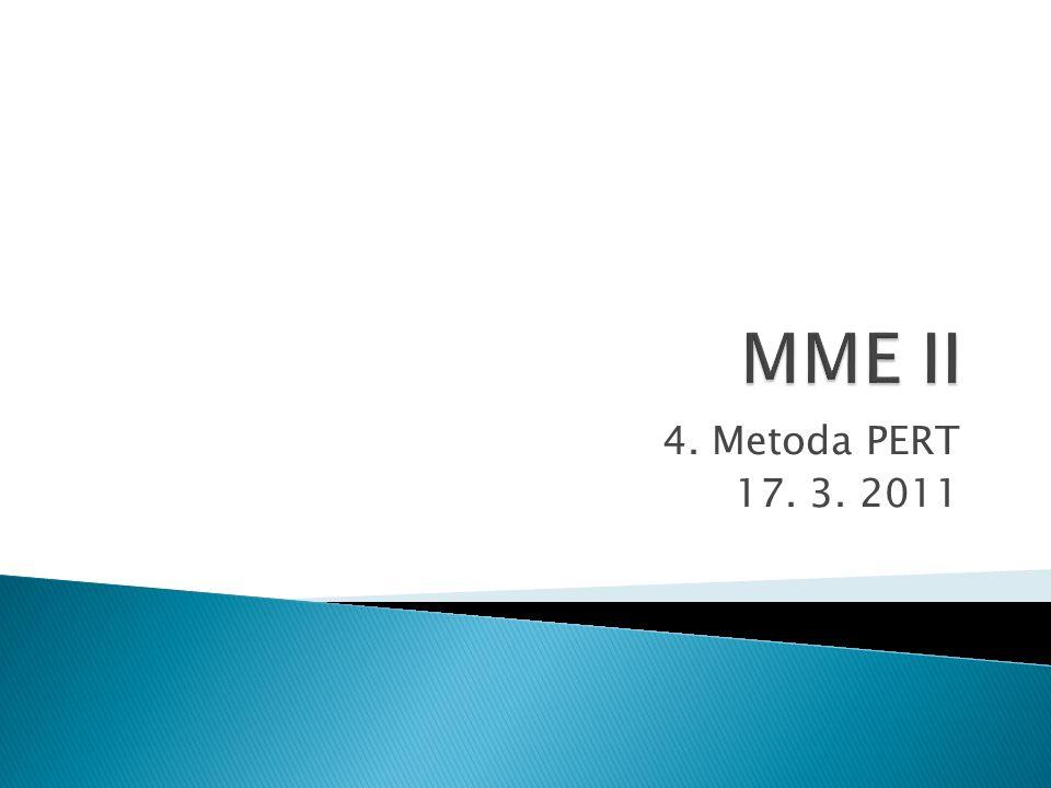 4. Metoda PERT 17. 3. 2011