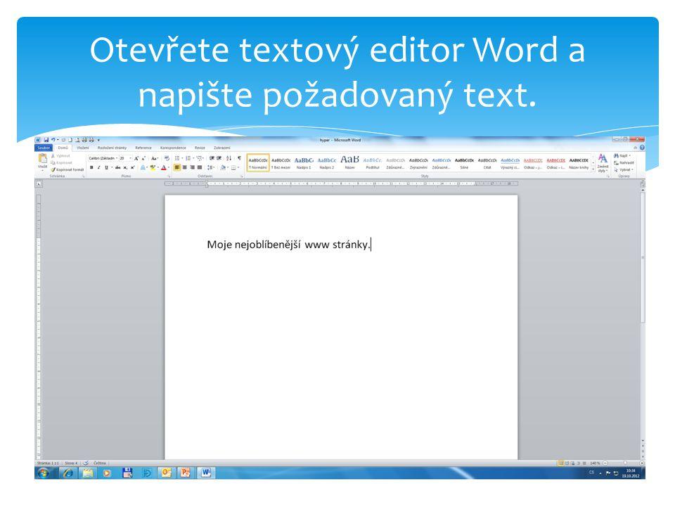 Otevřete textový editor Word a napište požadovaný text.