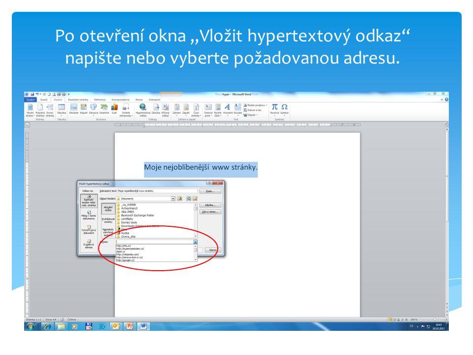 """Po otevření okna """"Vložit hypertextový odkaz"""" napište nebo vyberte požadovanou adresu."""