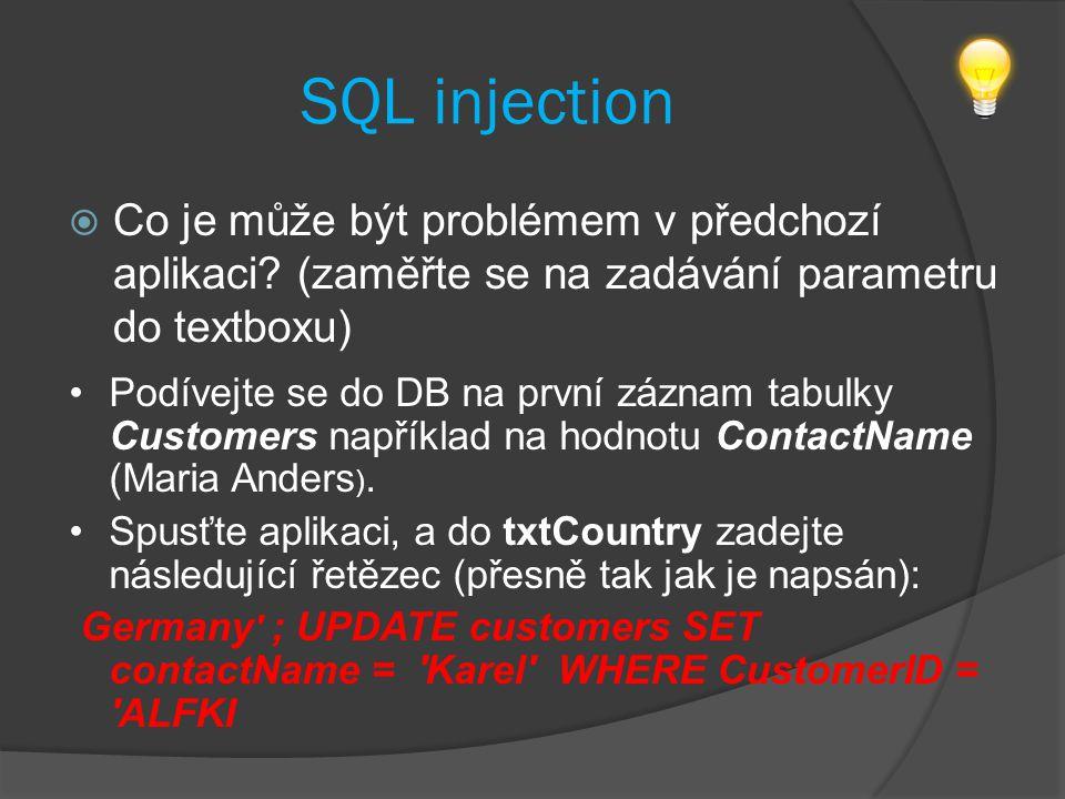 SQL injection  Co je může být problémem v předchozí aplikaci.