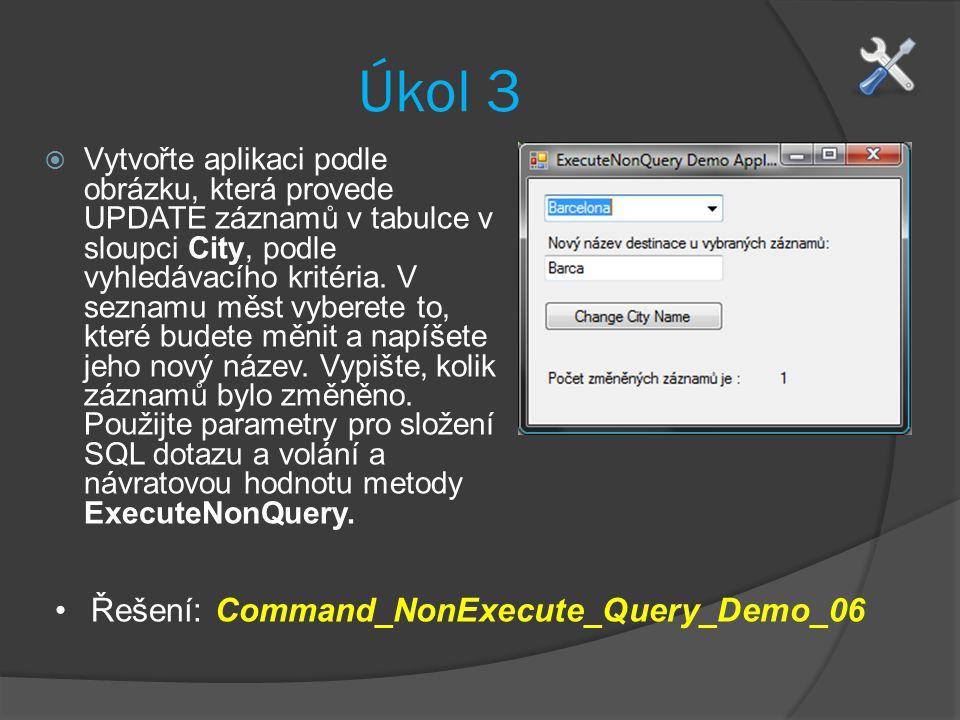 Úkol 3  Vytvořte aplikaci podle obrázku, která provede UPDATE záznamů v tabulce v sloupci City, podle vyhledávacího kritéria.