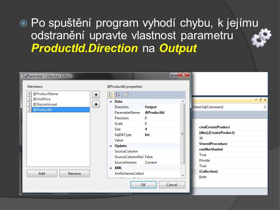  Po spuštění program vyhodí chybu, k jejímu odstranění upravte vlastnost parametru ProductId.Direction na Output