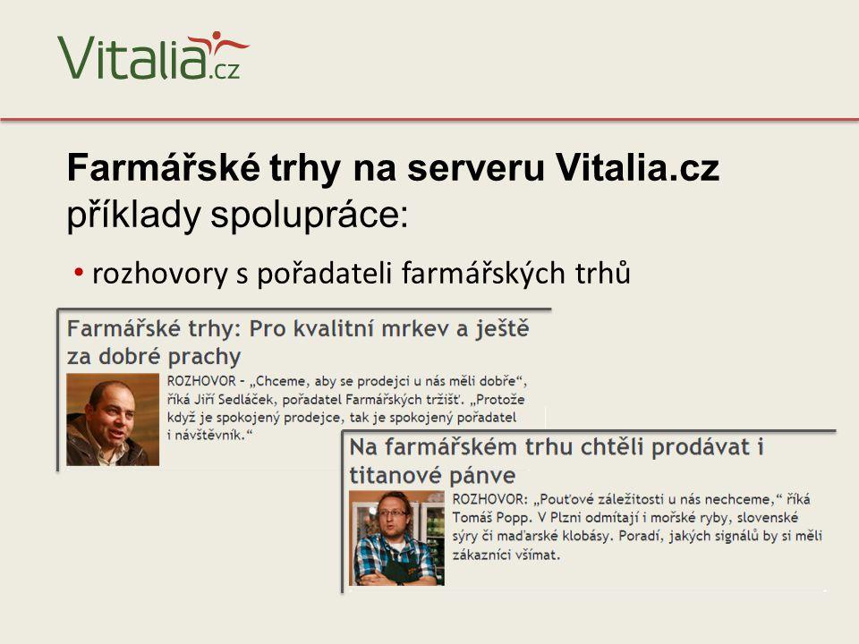 rozhovory s pořadateli farmářských trhů Farmářské trhy na serveru Vitalia.cz příklady spolupráce: