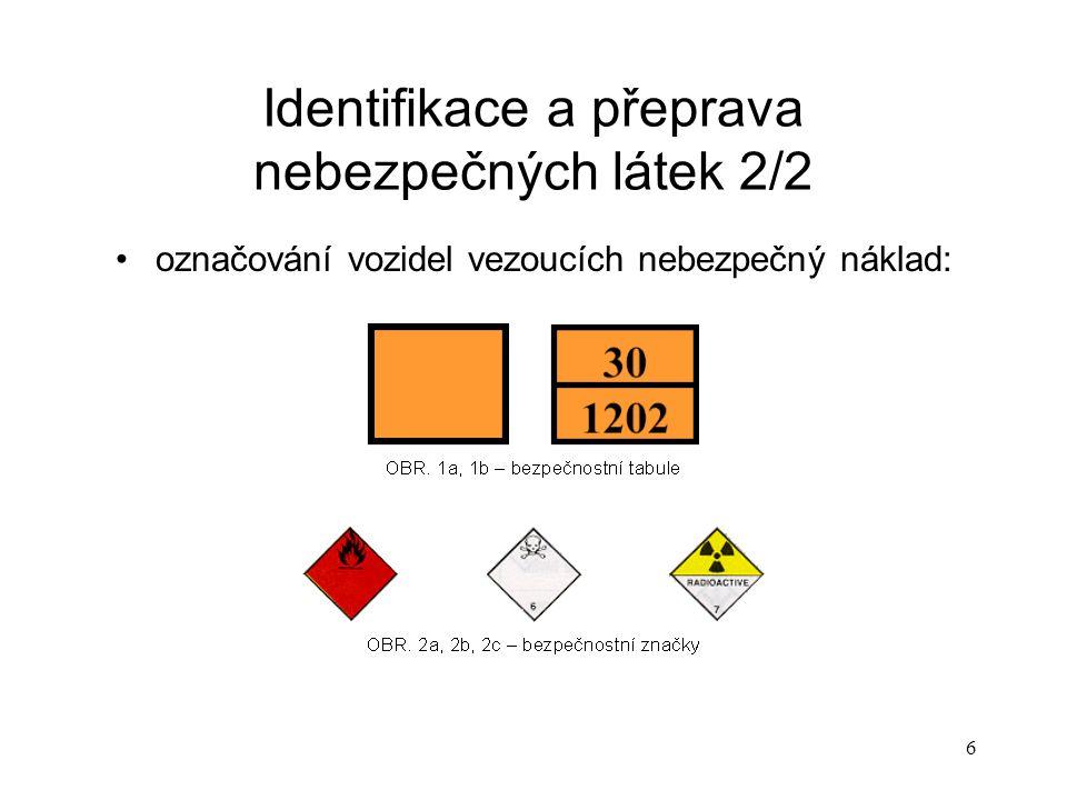6 Identifikace a přeprava nebezpečných látek 2/2 označování vozidel vezoucích nebezpečný náklad: