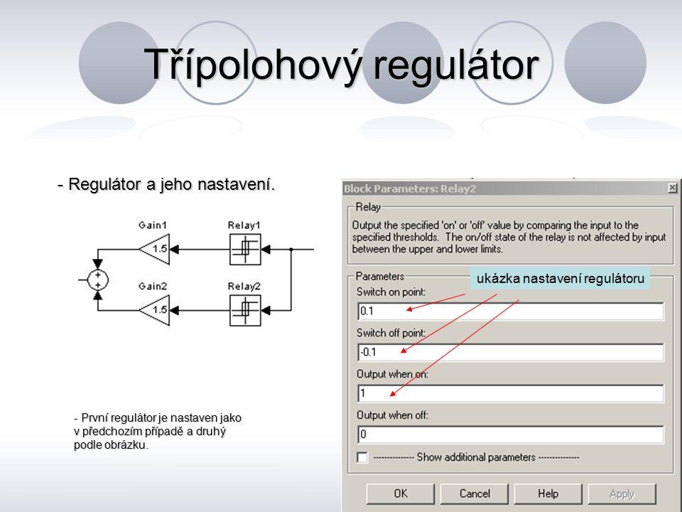 Třípolohový regulátor - Regulátor a jeho nastavení. - První regulátor je nastaven jako v předchozím případě a druhý podle obrázku. ukázka nastavení re