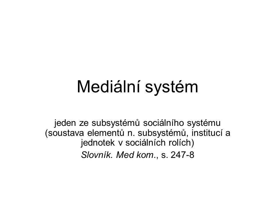 Mediální systém jeden ze subsystémů sociálního systému (soustava elementů n.
