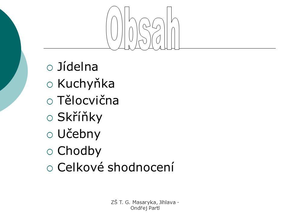 ZŠ T. G. Masaryka, Jihlava - Ondřej Partl JJedna z nejlepších jídelen z celé Vysočiny.  Obr.2