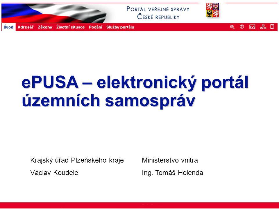 Portál veřejné správy © 2002 IBM Corporation ISSS 2003 ePUSA – elektronický portál územních samospráv Krajský úřad Plzeňského krajeMinisterstvo vnitra