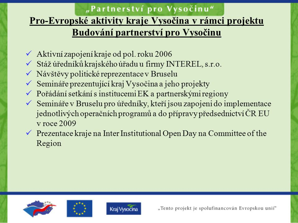 Pro-Evropské aktivity kraje Vysočina v rámci projektu Budování partnerství pro Vysočinu Aktivní zapojení kraje od pol.