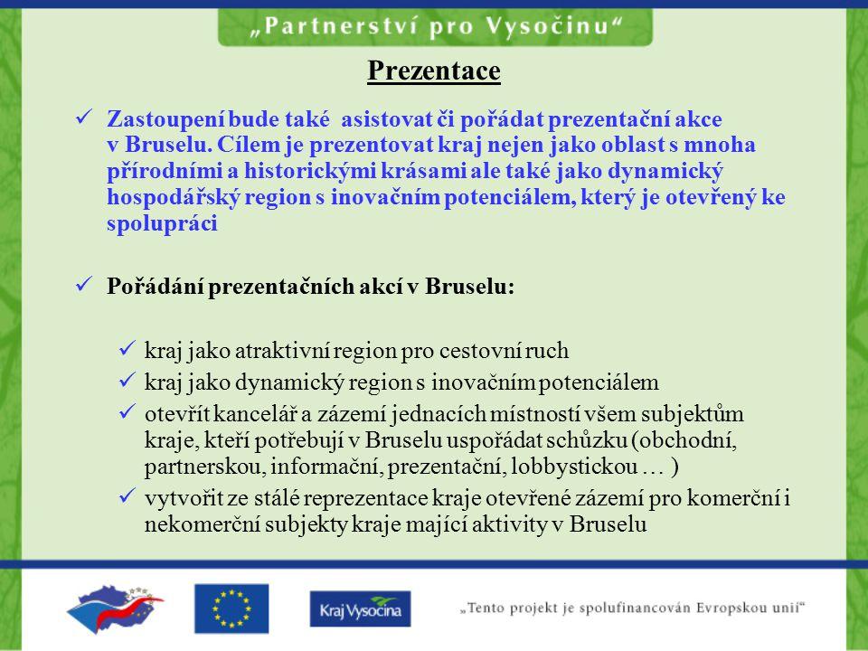 Prezentace Zastoupení bude také asistovat či pořádat prezentační akce v Bruselu.
