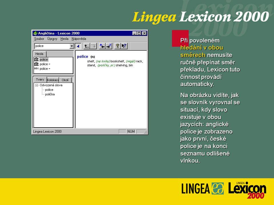 Při povoleném hledání v obou směrech nemusíte ručně přepínat směr překladu, Lexicon tuto činnost provádí automaticky.