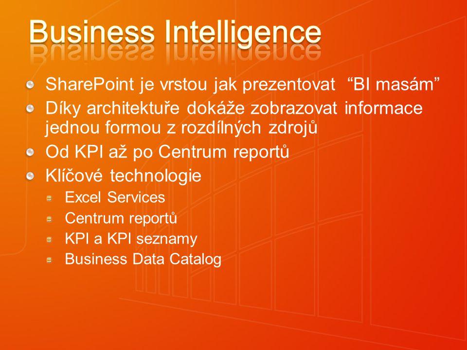 """Business Intelligence Widespread delivery of tools and solutions to any desktop or Web page SharePoint je vrstou jak prezentovat """"BI masám"""" Díky archi"""