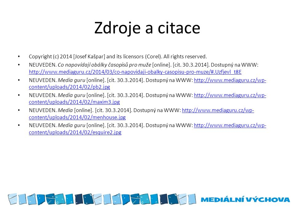 Zdroje a citace Copyright (c) 2014 [Josef Kašpar] and its licensors (Corel).
