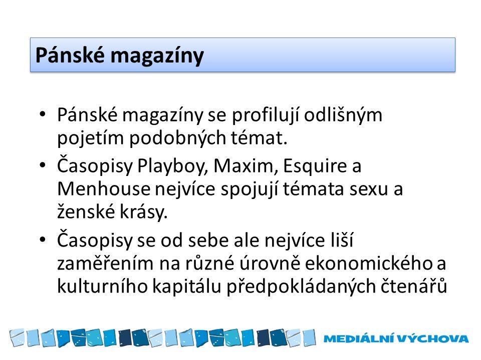 Pánské magazíny Pánské magazíny se profilují odlišným pojetím podobných témat. Časopisy Playboy, Maxim, Esquire a Menhouse nejvíce spojují témata sexu