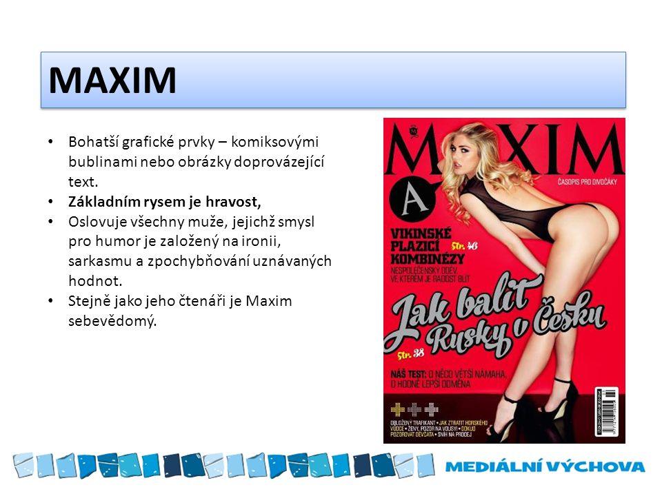 MAXIM Bohatší grafické prvky – komiksovými bublinami nebo obrázky doprovázející text.