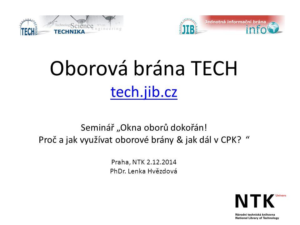 """Oborová brána TECH tech.jib.cz Seminář """"Okna oborů dokořán."""
