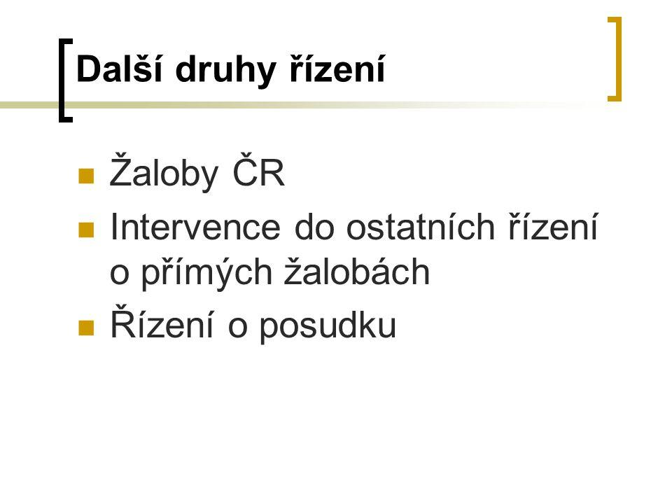 Další druhy řízení Žaloby ČR Intervence do ostatních řízení o přímých žalobách Řízení o posudku