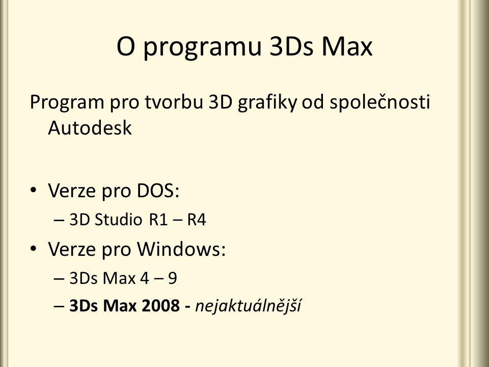 O programu 3Ds Max Program pro tvorbu 3D grafiky od společnosti Autodesk Verze pro DOS: – 3D Studio R1 – R4 Verze pro Windows: – 3Ds Max 4 – 9 – 3Ds M