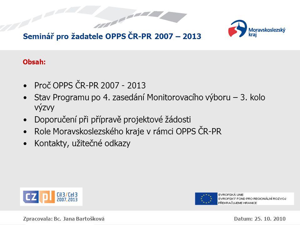 Seminář pro žadatele OPPS ČR-PR 2007 – 2013 Zpracovala: Bc.