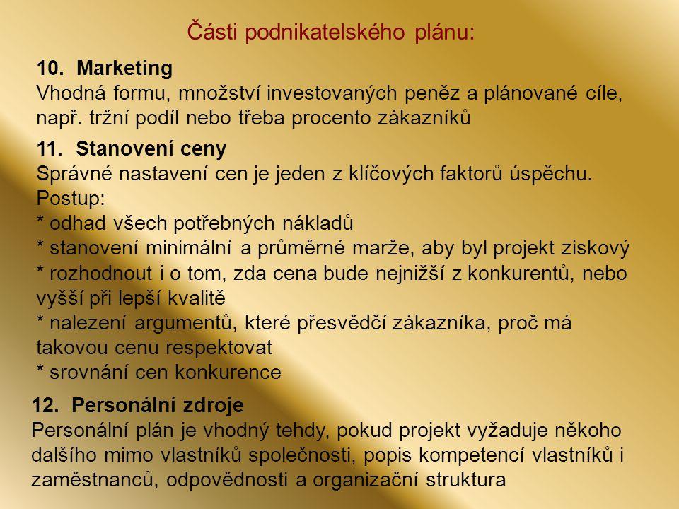 Části podnikatelského plánu: 10.