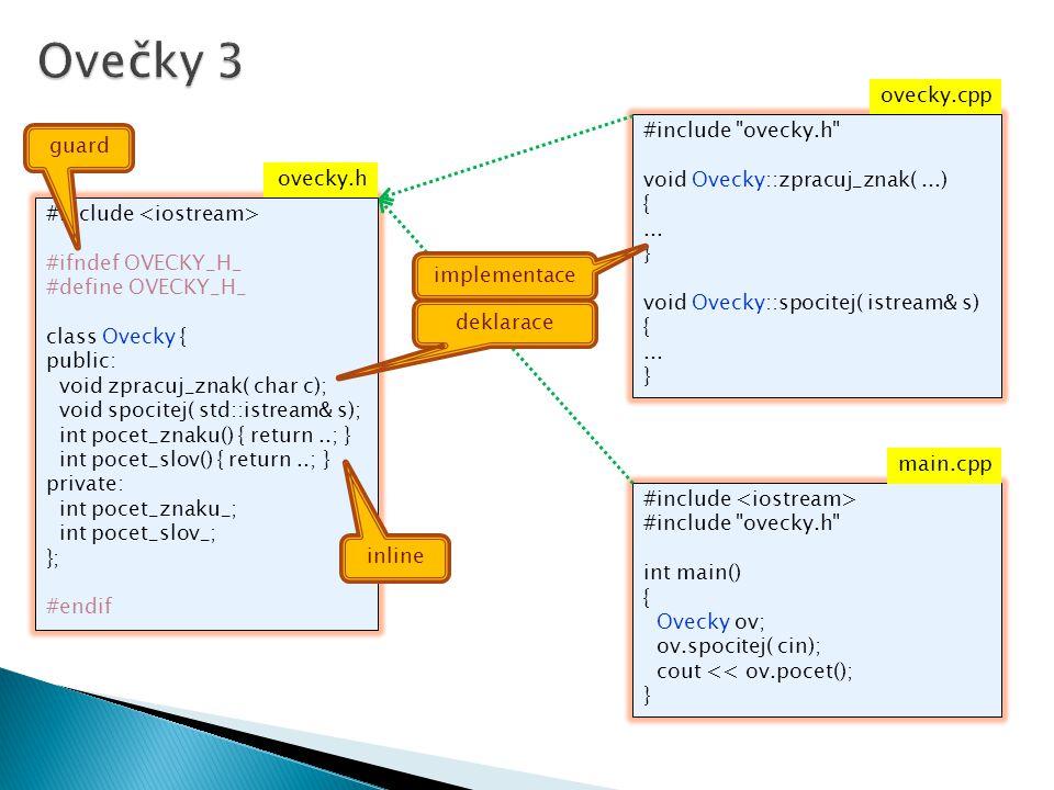 #include ovecky.h void Ovecky::zpracuj_znak(...) {...