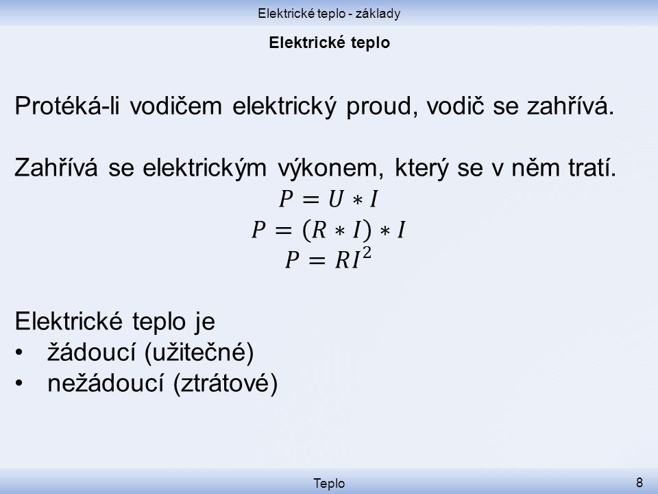 Elektrické teplo - základy Teplo 8