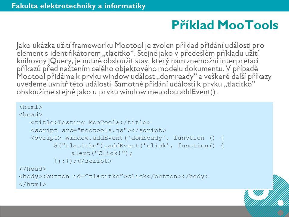 """Příklad MooTools Jako ukázka užití frameworku Mootool je zvolen příklad přidání události pro element s identifikátorem """"tlacitko ."""