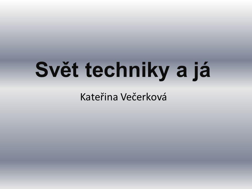 Svět techniky a já Kateřina Večerková