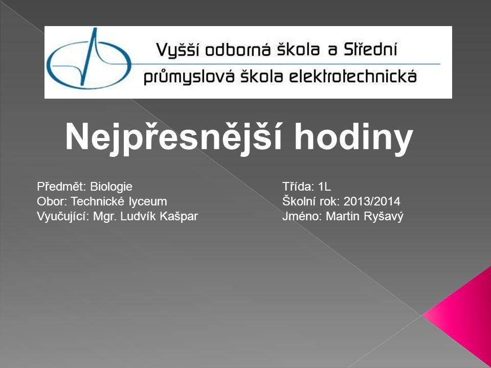 Předmět: BiologieTřída: 1L Obor: Technické lyceumŠkolní rok: 2013/2014 Vyučující: Mgr. Ludvík KašparJméno: Martin Ryšavý