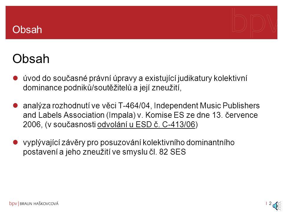 Co nového v soutěžním právu Úřad na ochranu hospodářské soutěže Arthur Braun, M.A. 25.10 2007