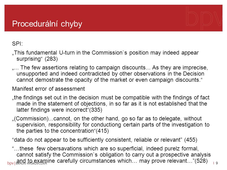 "l 9l 9 Procedurální chyby SPI: ""This fundamental U-turn in the Commission`s position may indeed appear surprising (283) ""..."